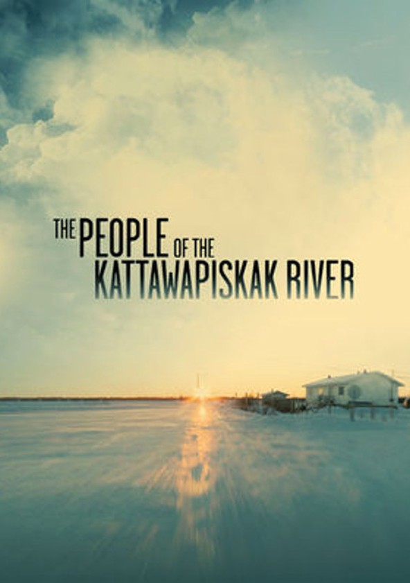 The People of the Kattawapiskak River poster