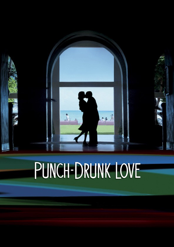 Watch Punch-Drunk Love Online Free | Full Movie ...